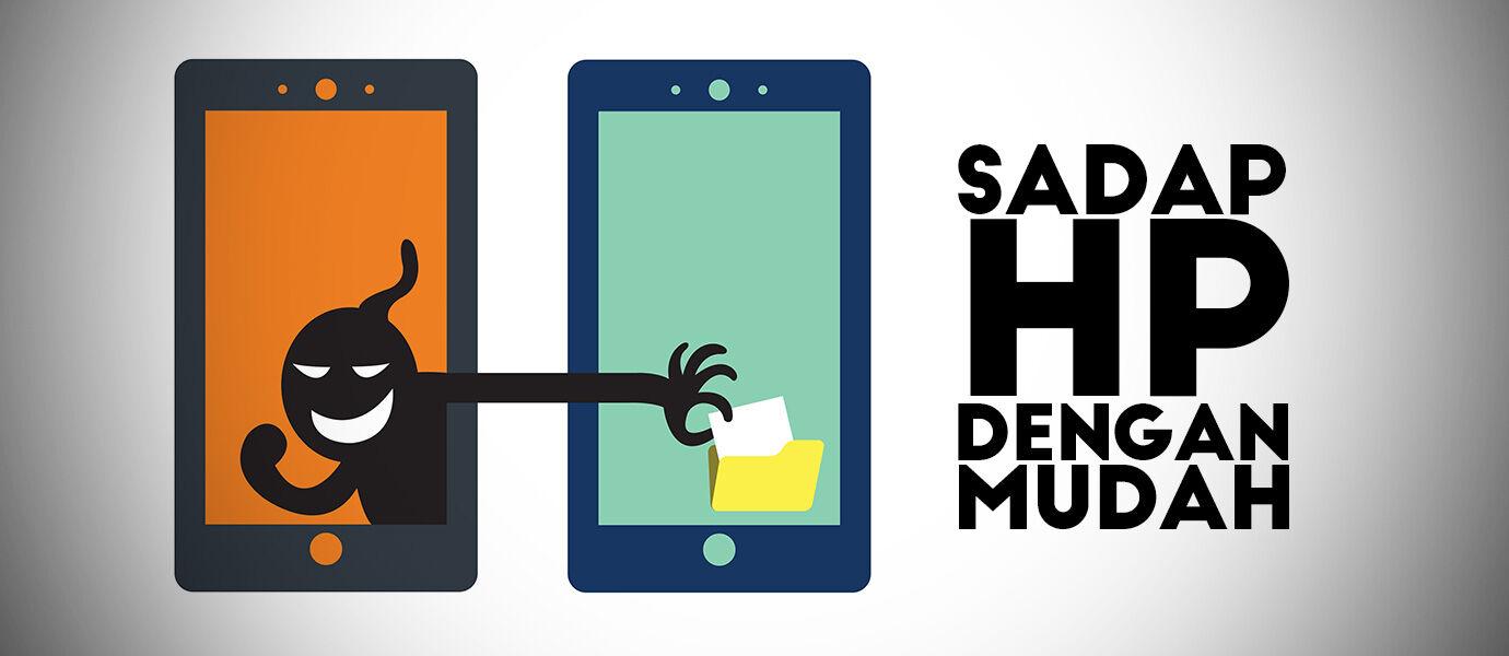 Cara Menyadap HP Android Orang Lain dengan Mudah
