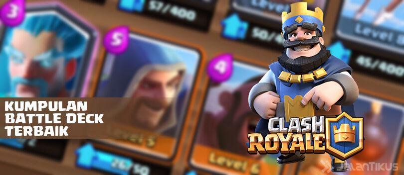 Kumpulan Kombinasi Battle Deck Clash Royale Terbaik Arena 1-8