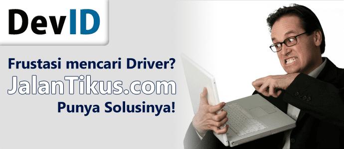 Cara Mencari Driver yang Sudah Pasti Kompatibel