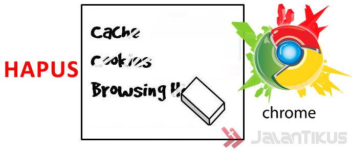 Cara Hapus Cache dan Cookies Google Chrome