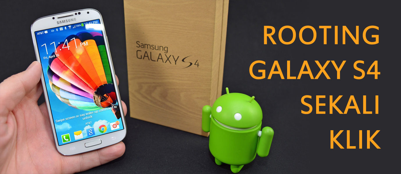 Cara Root Samsung Galaxy S4 dengan Sekali Klik - JalanTikus.com