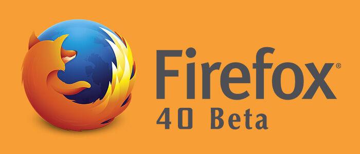 Mozilla Firefox 40 Beta Fitur Baru
